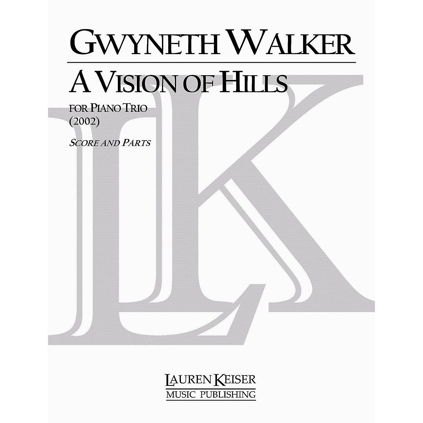 Lauren Keiser Music Publishing A Vision of Hills (Piano, Violin, Cello) LKM Music Series Composed by Gwyneth Walker thumbnail