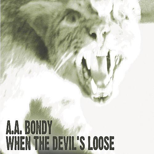 Alliance A.A. Bondy - When the Devil's Loose thumbnail