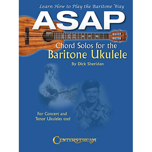 Centerstream Publishing ASAP Chord Solos for the Baritone Ukulele Fretted Series Softcover Written by Dick Sheridan thumbnail