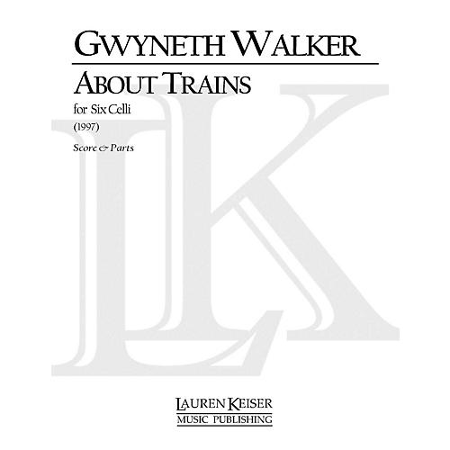 Lauren Keiser Music Publishing About Trains (for Cello Sextet) LKM Music Series Composed by Gwyneth Walker thumbnail