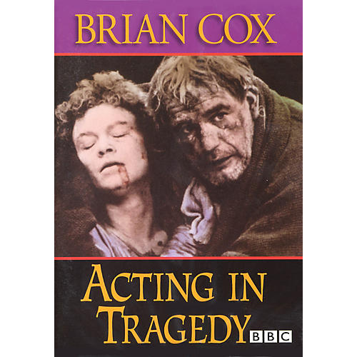 The Working Arts Library/Applause Acting in Tragedy Applause Books Series DVD Written by Brian Cox thumbnail