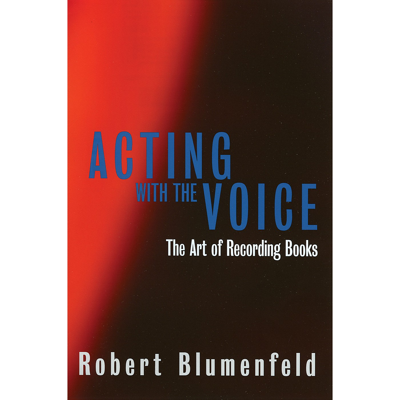 Limelight Editions Acting with the Voice (The Art of Recording Books) Limelight Series Softcover by Robert Blumenfeld thumbnail