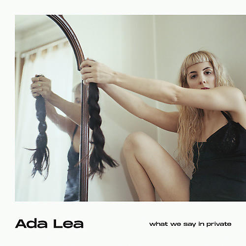 Alliance Ada Lea - What We Say In Private thumbnail