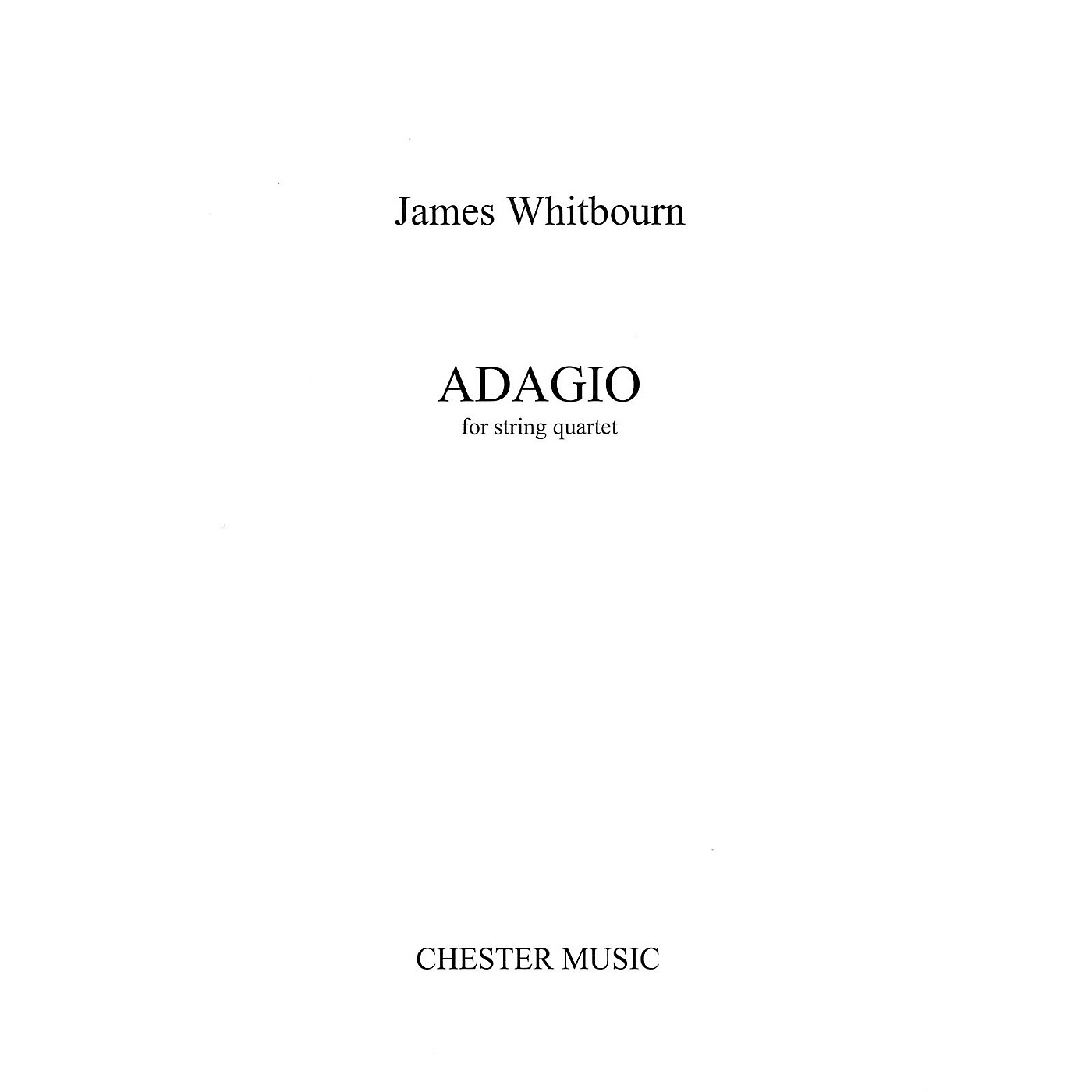 Chester Music Adagio (String Quartet) Music Sales America Series Softcover Composed by James Whitbourn thumbnail