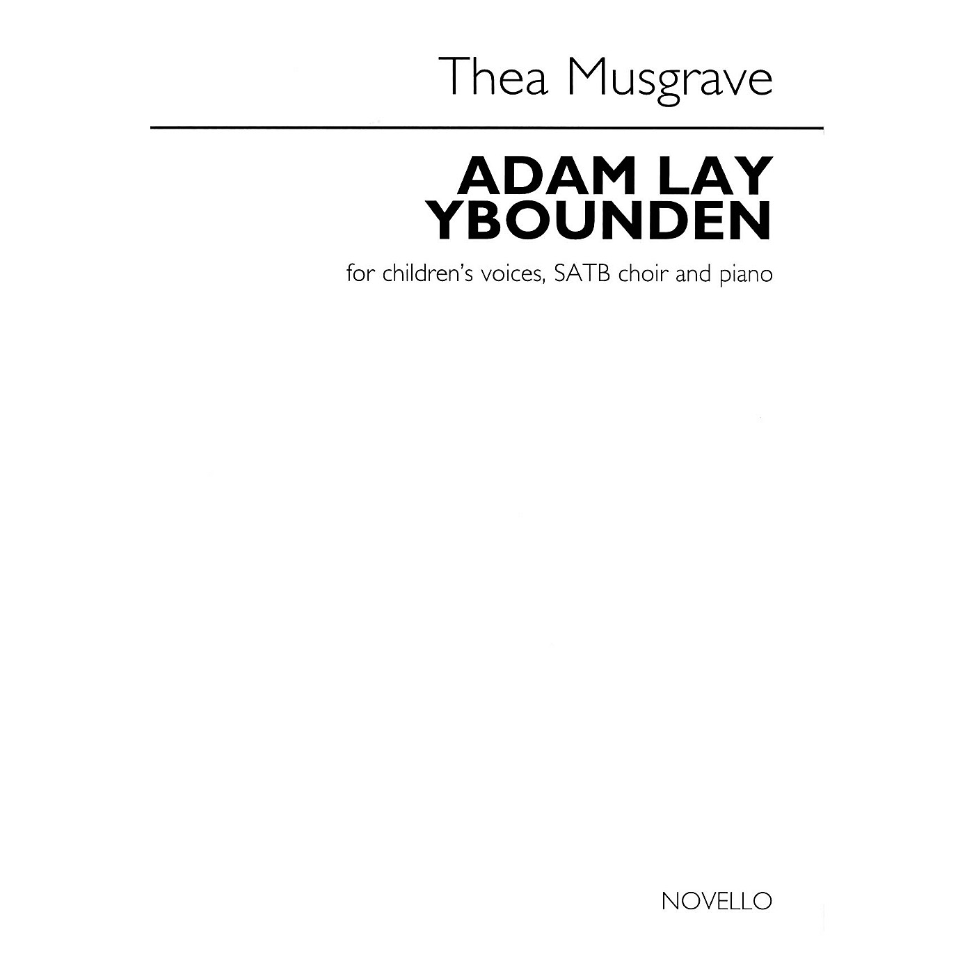 Novello Adam Lay Ybounden (for Children's Voices, SATB Choir and Piano) SATB Composed by Thea Musgrave thumbnail