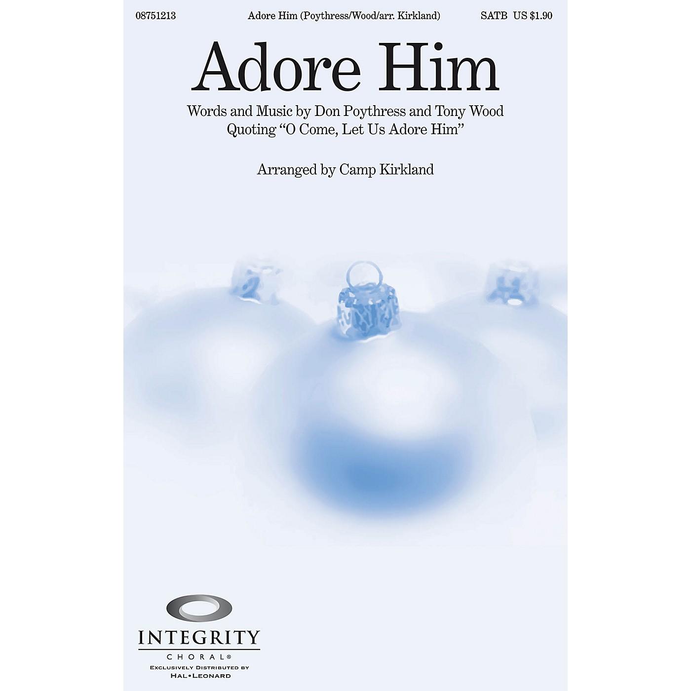 Integrity Choral Adore Him SATB Arranged by Camp Kirkland thumbnail