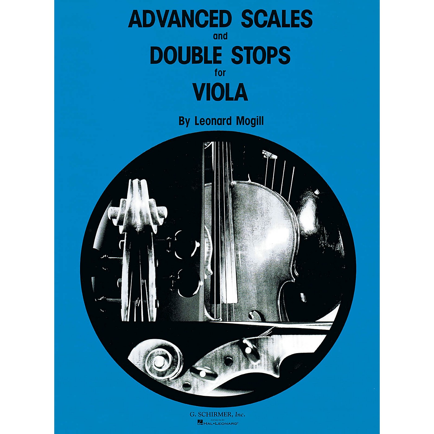 G. Schirmer Advanced Scales and Double Stops (Viola Method) String Method Series Composed by Leonard Mogill thumbnail