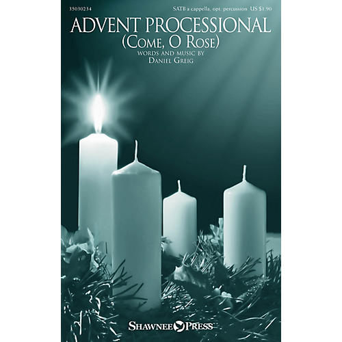 Shawnee Press Advent Processional (Come, O Rose) SATB composed by Daniel Greig thumbnail