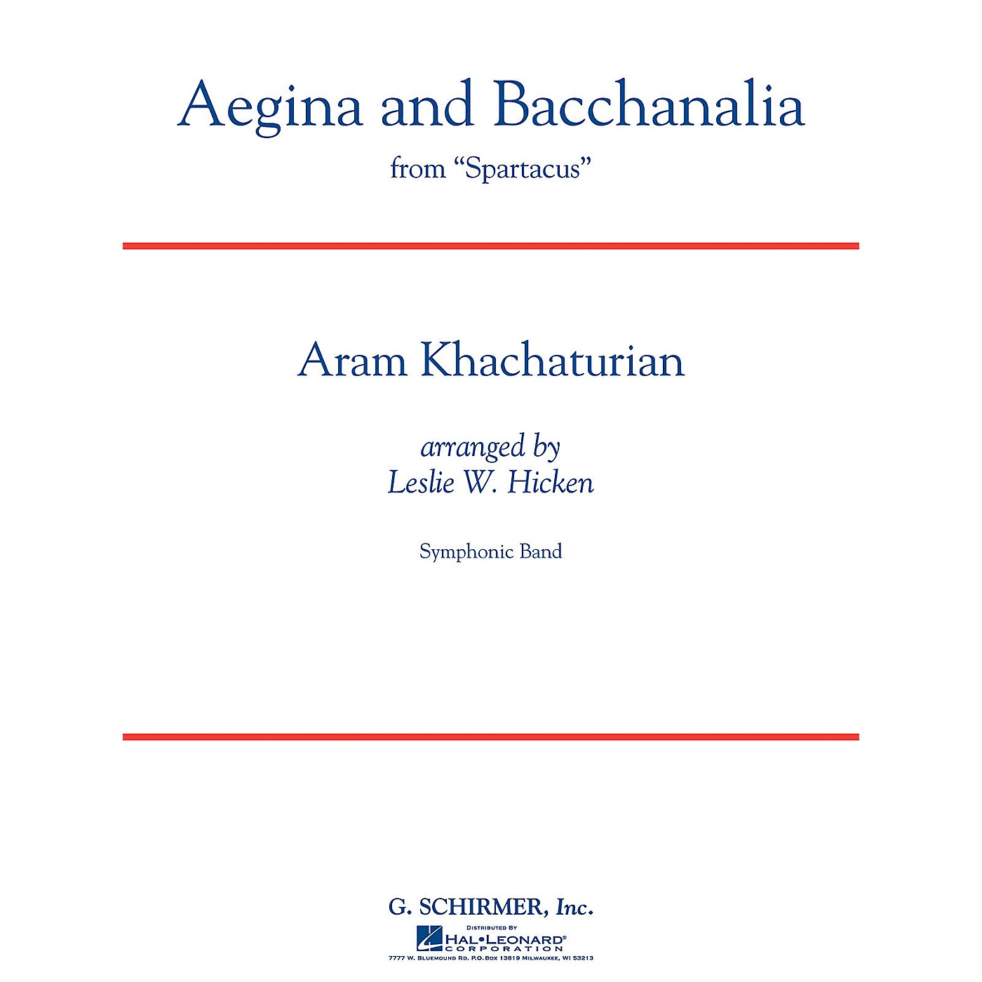 G. Schirmer Aegina and Bacchanalia (from Spartacus) Concert Band Level 5 by Khachaturian Arranged by Leslie W. Hicken thumbnail