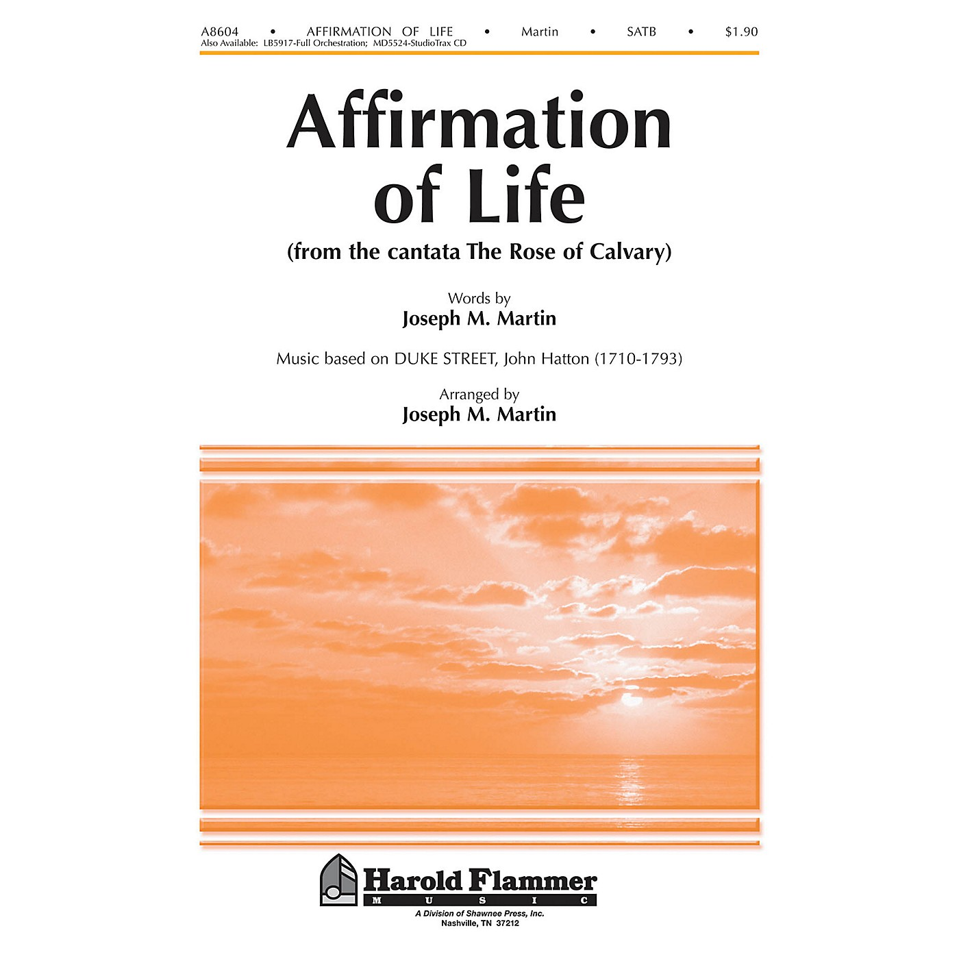 Shawnee Press Affirmation of Life (from Rose of Calvary) SATB arranged by Brant Adams thumbnail