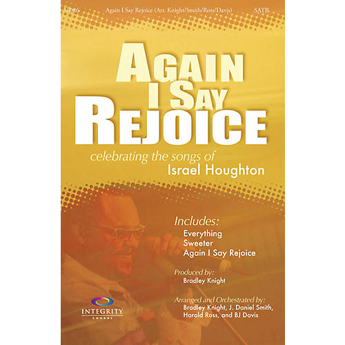 Integrity Music Again I Say Rejoice Orchestra by Israel Houghton Arranged by BJ Davis/Bradley Knight/Harold Ross/Smith thumbnail