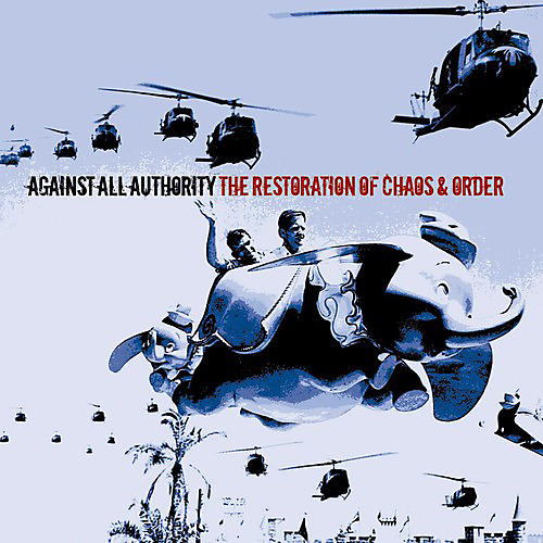 Alliance Against All Authority - The Restorations Of Chaos and Order thumbnail