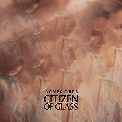Alliance Agnes Obel - Citizen Of Glass thumbnail
