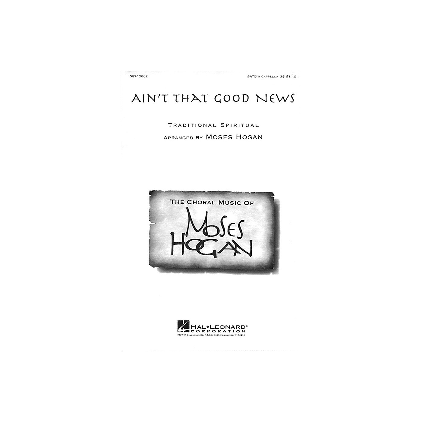 Hal Leonard Ain't That Good News SATB a cappella arranged by Moses Hogan thumbnail