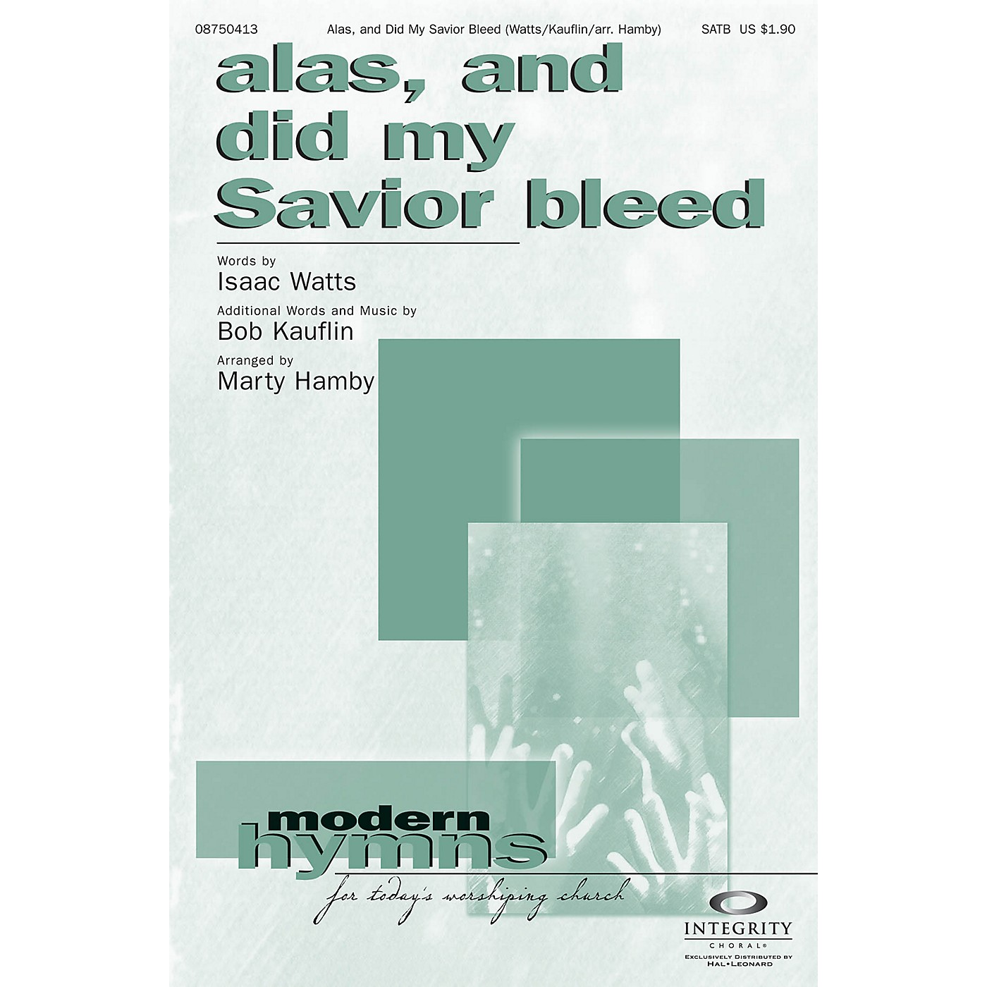 Integrity Choral Alas, and Did My Savior Bleed SATB Arranged by Marty Hamby thumbnail