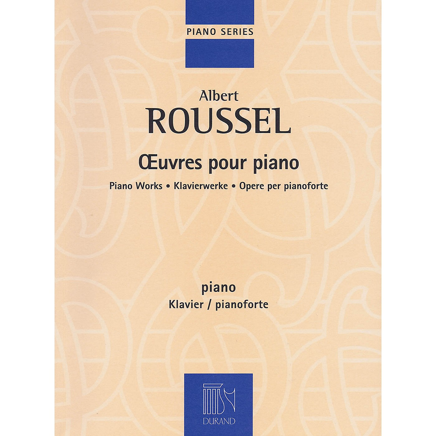 Editions Durand Albert Roussel - Piano Works Editions Durand Series Softcover Composed by Albert Roussel thumbnail