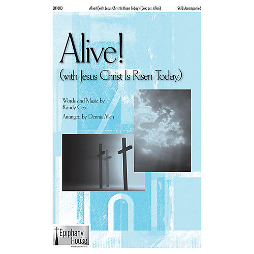 Epiphany House Publishing Alive! (with Jesus Christ Is Risen Today) SATB arranged by Dennis Allen thumbnail