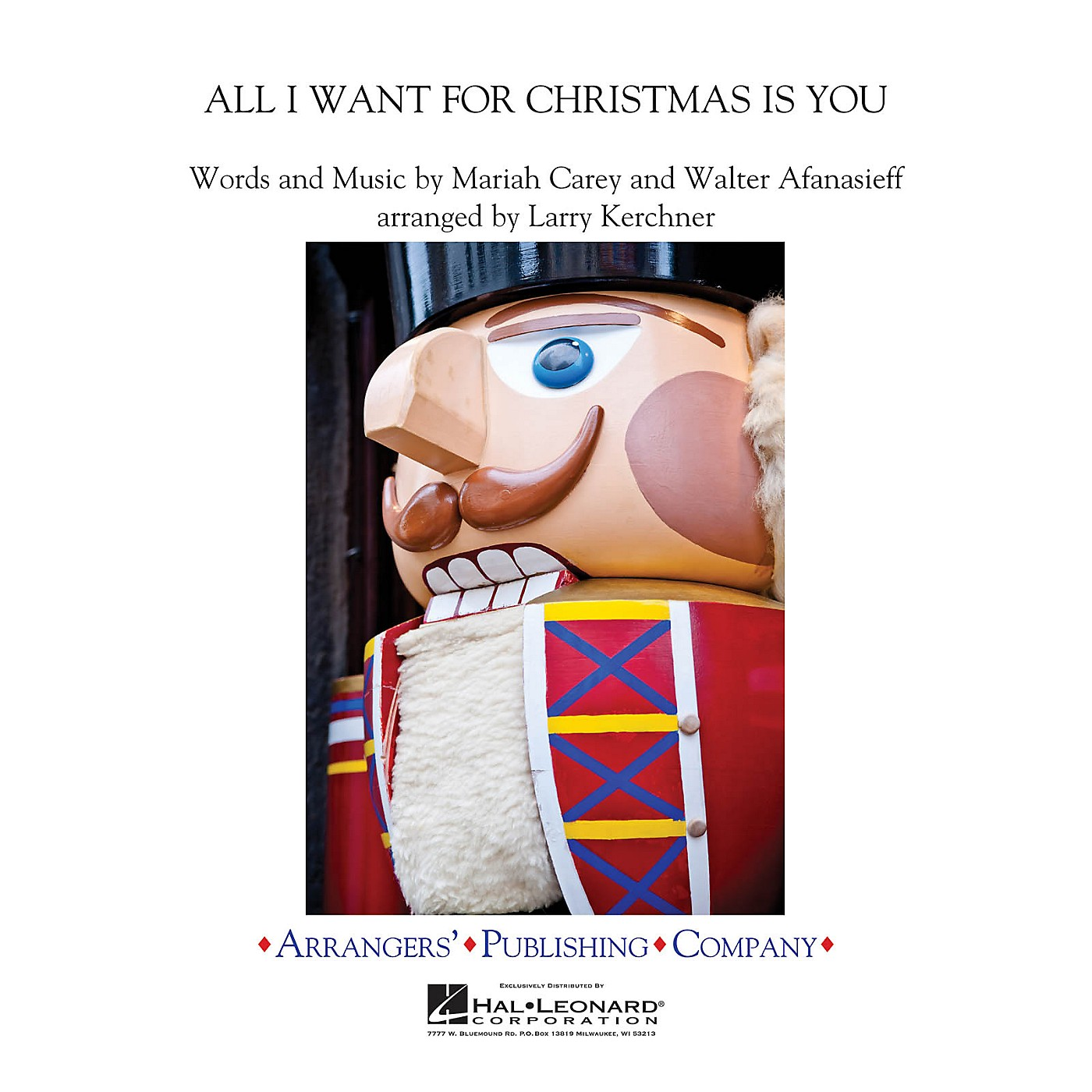 Arrangers All I Want for Christmas Is You Concert Band Level 3 by Mariah Carey Arranged by Larry Kerchner thumbnail
