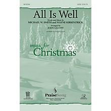 PraiseSong All Is Well SATB arranged by John Leavitt