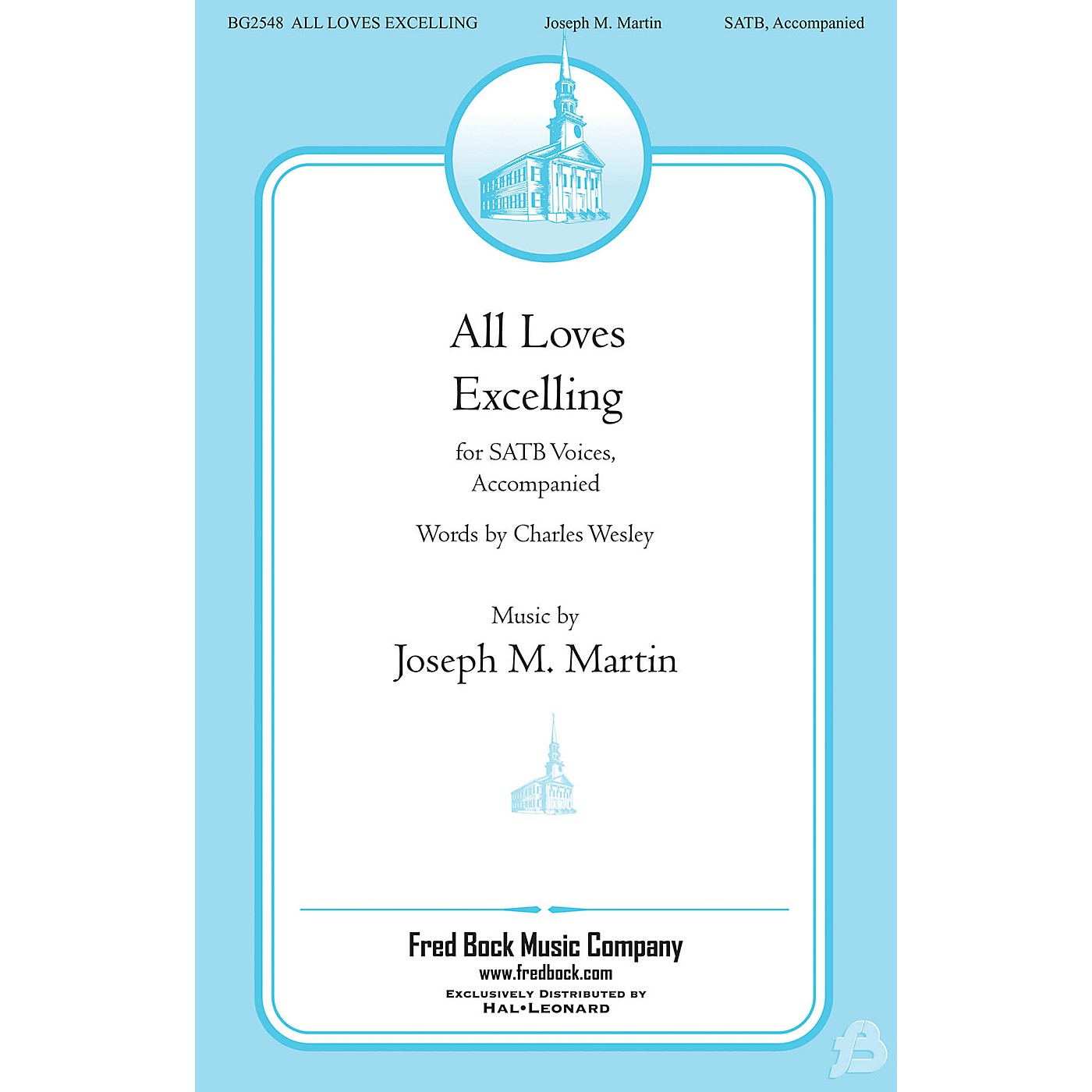 Fred Bock Music All Loves Excelling SATB composed by Joseph M. Martin thumbnail