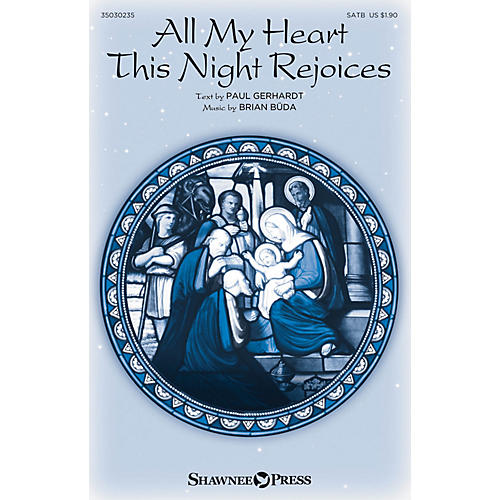 Shawnee Press All My Heart This Night Rejoices SATB composed by Brian Büda thumbnail