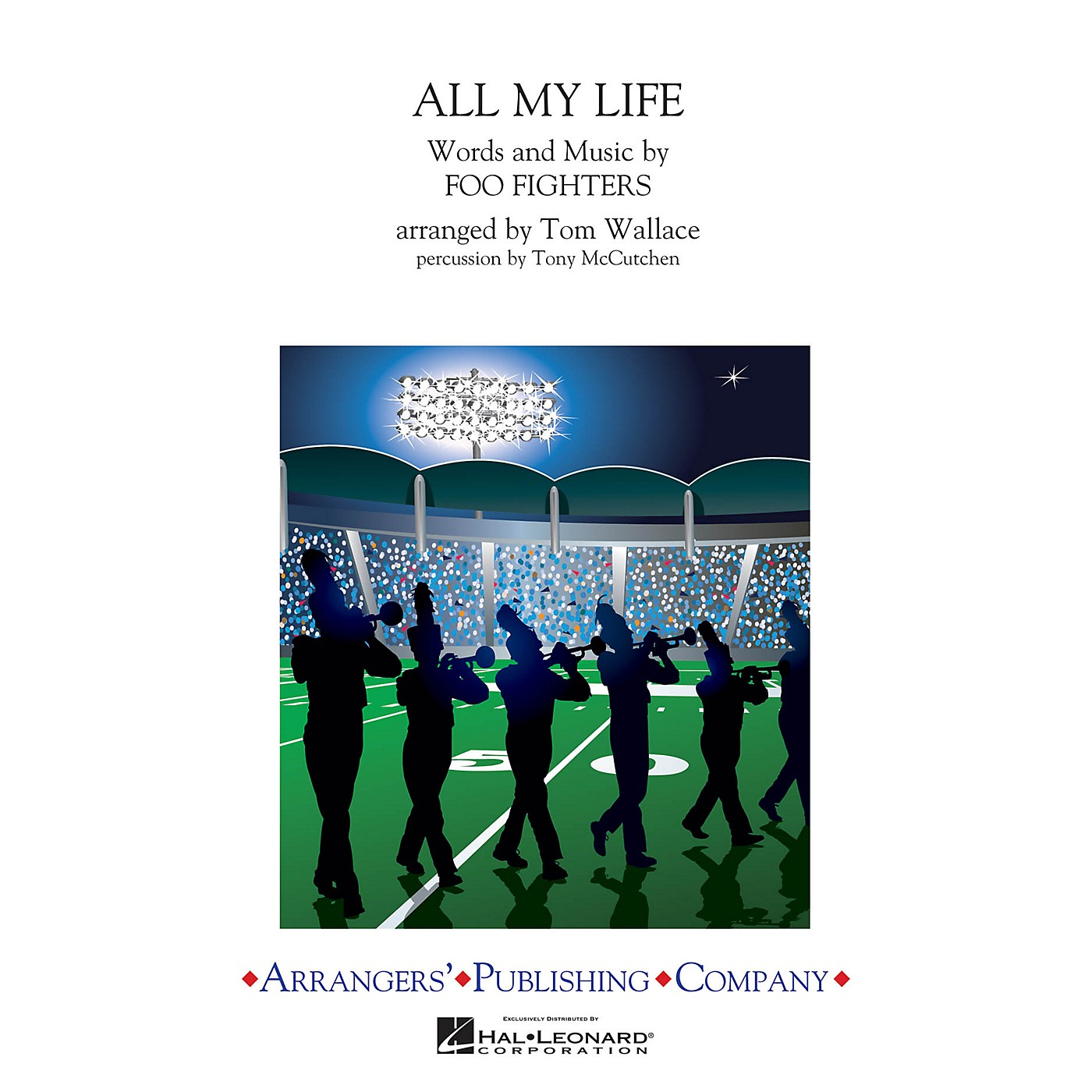 Arrangers All My Life Marching Band Level 3 by Foo Fighters Arranged by Tom Wallace thumbnail