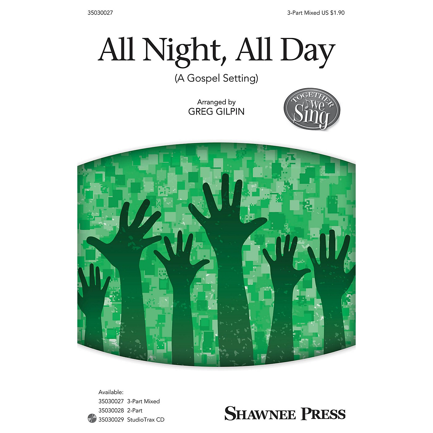 Shawnee Press All Night, All Day (Together We Sing Series) 3-Part Mixed arranged by Greg Gilpin thumbnail