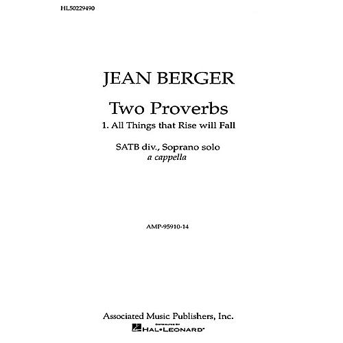 Associated All Things That Rise Will Fall From '2 Proverbs' SATB composed by Jean Berger thumbnail