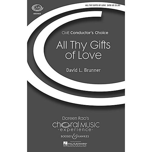 Boosey and Hawkes All Thy Gifts of Love (CME Conductor's Choice) SATB composed by David Brunner thumbnail