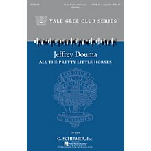 G. Schirmer All the Pretty Little Horses (Yale Glee Club Series) SATB DV A Cappella arranged by Jeffrey Douma