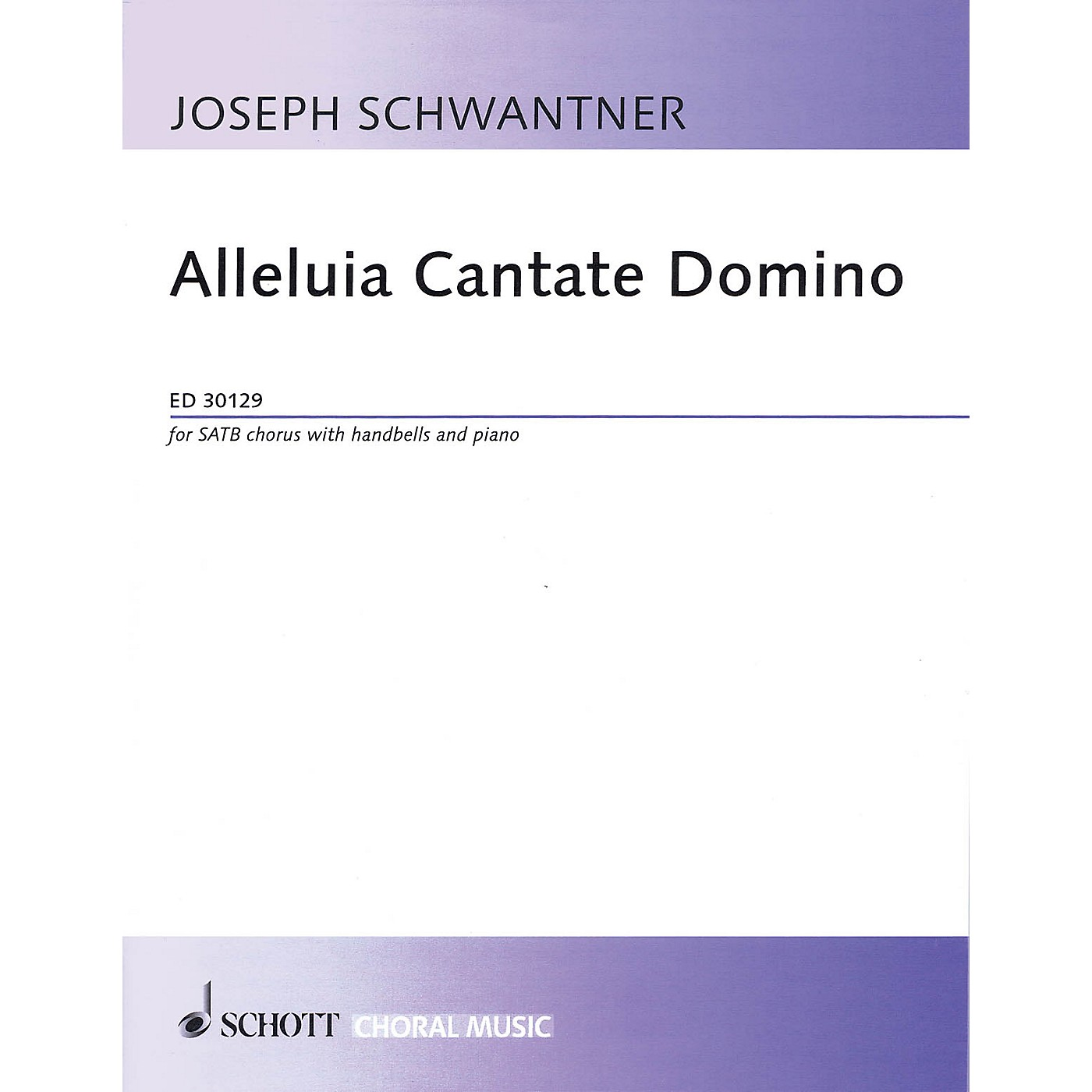 Schott Alleluia Cantate Domino (SATB Chorus with Handbells and Piano) SATB Composed by Joseph Schwantner thumbnail