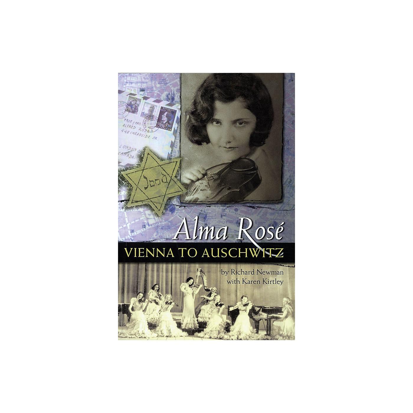 Amadeus Press Alma Rosé (Vienna to Auschwitz) Amadeus Series Softcover Written by Richard Newman thumbnail