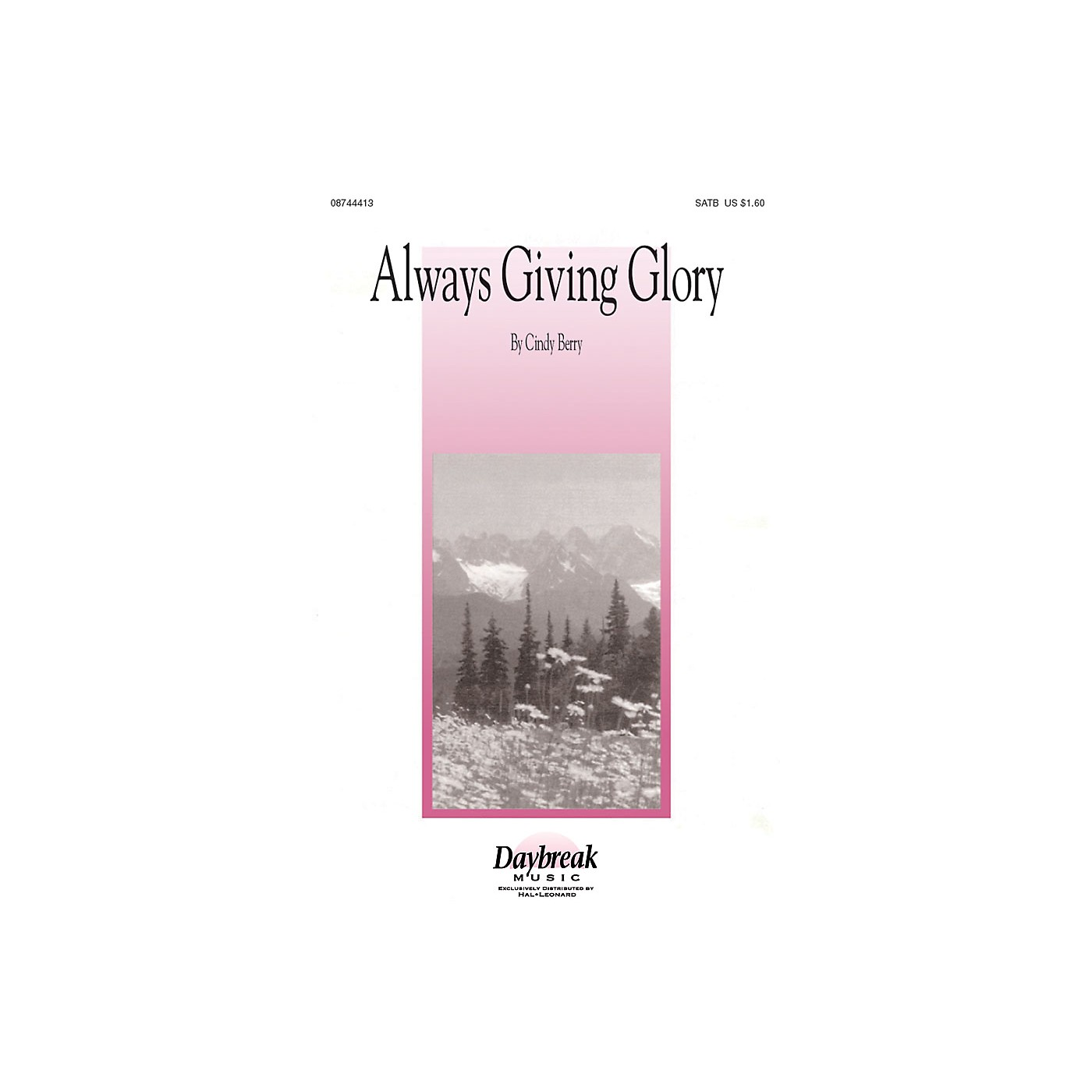 Daybreak Music Always Giving Glory SATB composed by Cindy Berry thumbnail