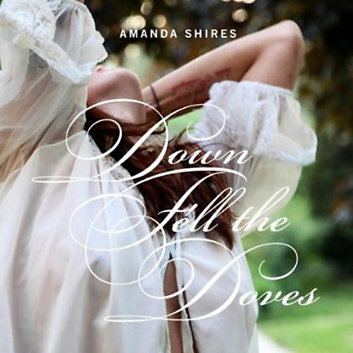 Alliance Amanda Shires - Down Fell the Doves thumbnail