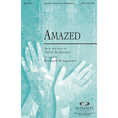 Integrity Music Amazed SATB Arranged by Richard Kingsmore thumbnail