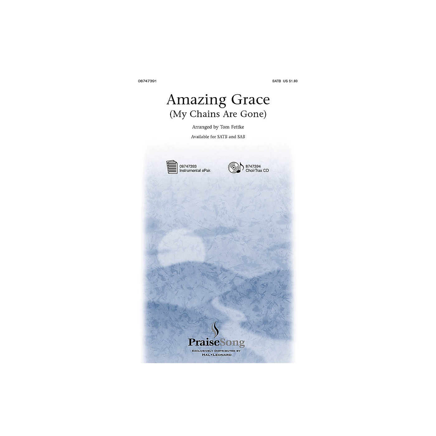 PraiseSong Amazing Grace (My Chains Are Gone) CHOIRTRAX CD by Chris Tomlin Arranged by Tom Fettke thumbnail