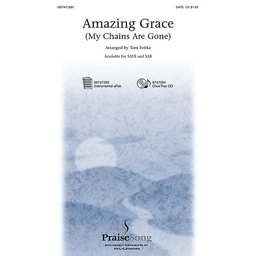 PraiseSong Amazing Grace (My Chains Are Gone) SATB by Chris Tomlin arranged by Tom Fettke thumbnail