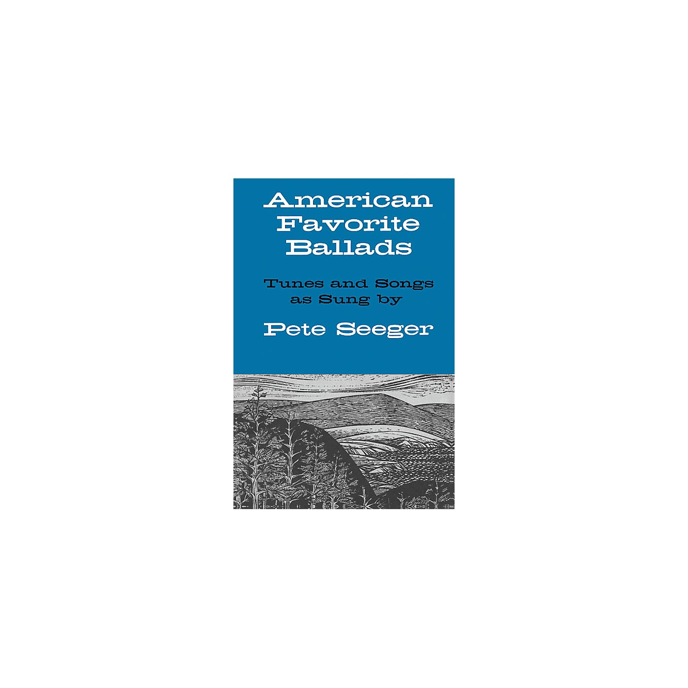 Oak Archives American Favorite Ballads - Tunes and Songs As Sung by Pete Seeger Music Sales America Series Softcover thumbnail