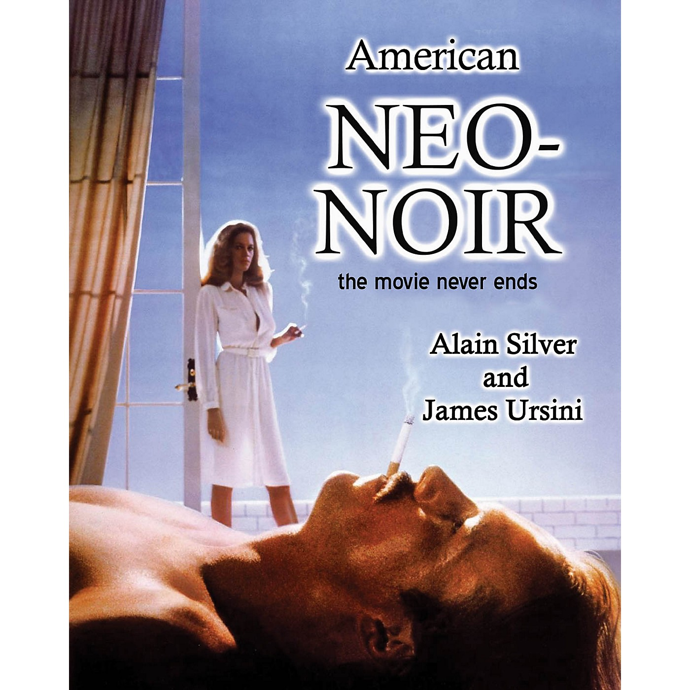 Applause Books American Neo-Noir (The Movie Never Ends) Applause Books Series Softcover Written by Alain Silver thumbnail
