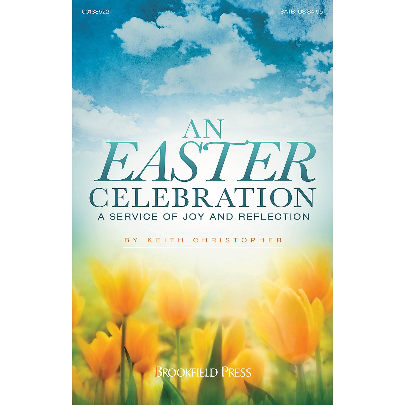 Brookfield An Easter Celebration (A Service of Joy and Reflection) CHOIRTRAX CD Composed by Keith Christopher thumbnail