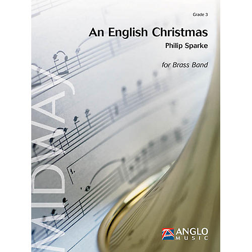 Anglo Music Press An English Christmas (Grade 3 - Score and Parts) Concert Band Level 3 Arranged by Philip Sparke thumbnail