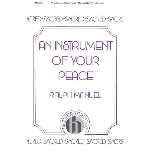 Hinshaw Music An Instrument of Your Peace SATB composed by Ralph Manuel thumbnail