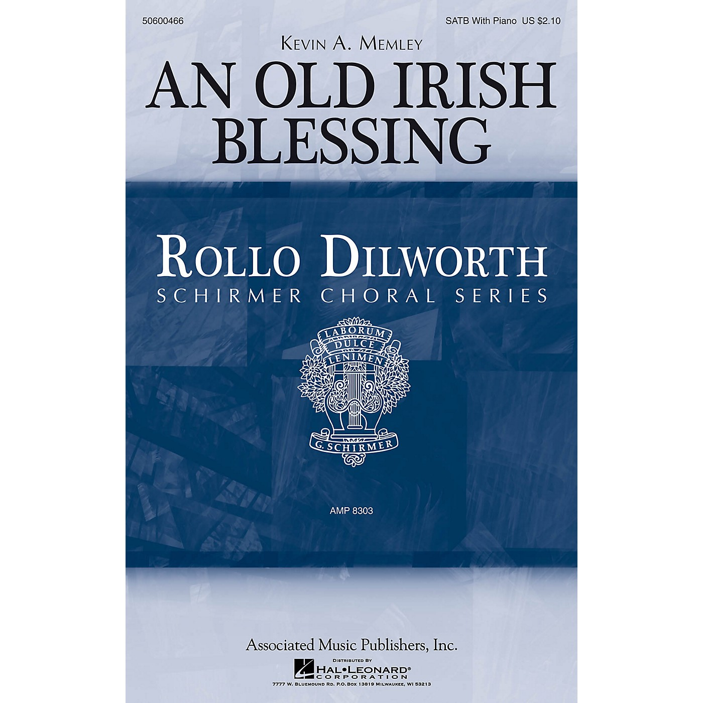 G. Schirmer An Old Irish Blessing (Rollo Dilworth Choral Series) SATB composed by Kevin Memley thumbnail