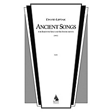 Lauren Keiser Music Publishing Ancient Songs (for Baritone and Chamber Ensemble) LKM Music Series  by David Liptak