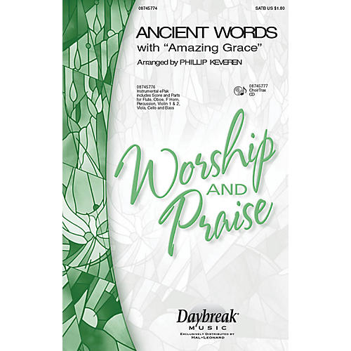 Daybreak Music Ancient Words (with Amazing Grace) SATB arranged by Phillip Keveren thumbnail