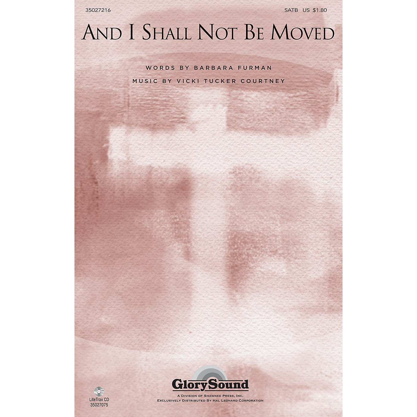 Shawnee Press And I Shall Not Be Moved (with The Solid Rock) SATB composed by Vicki Tucker Courtney thumbnail