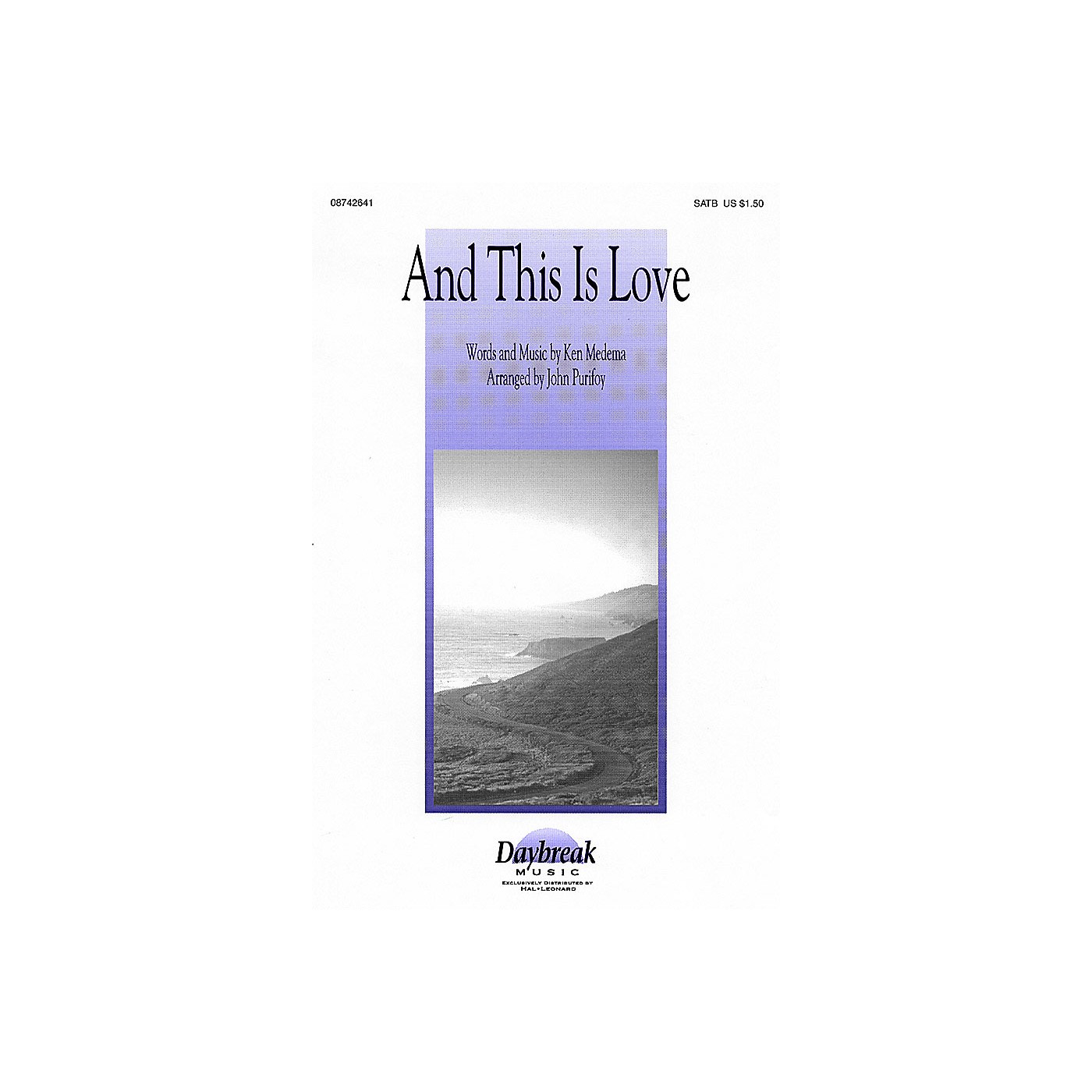 Daybreak Music And This Is Love SATB by Ken Medema arranged by John Purifoy thumbnail