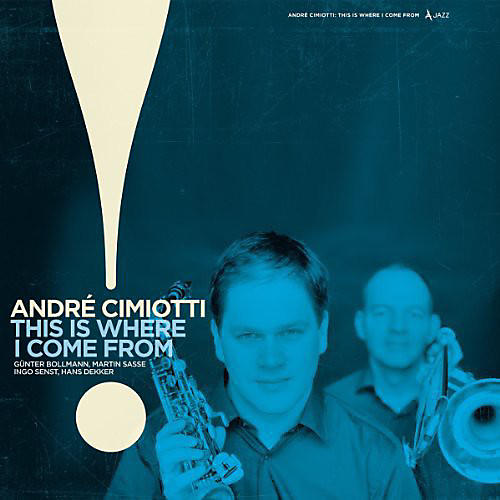 Alliance André Cimiotti - This Is Where I Come from thumbnail