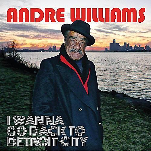 Alliance Andre Williams - I Wanna Go Back To Detroit City thumbnail