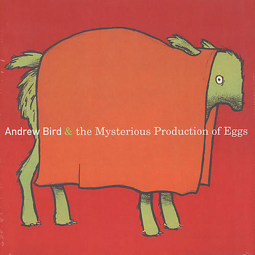 Alliance Andrew Bird - Mysterious Production Of Eggs thumbnail
